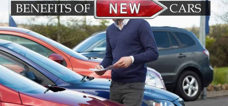 Benefits of Buying New Car
