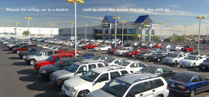 Reasons For Selling Car To Dealer